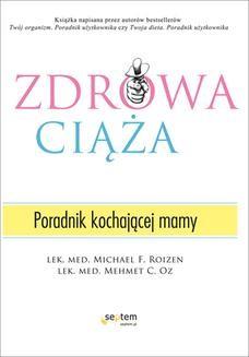 Chomikuj, ebook online Zdrowa ciąża. Poradnik kochającej mamy. Michael F. Roizen
