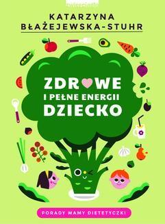 Chomikuj, ebook online Zdrowe i pełne energii dziecko. Katarzyna Błażejewska-Stuhr