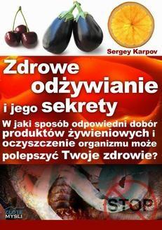 Chomikuj, ebook online Zdrowe odżywianie i jego sekrety. Sergey Karpov