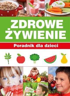 Chomikuj, pobierz ebook online Zdrowe żywienie. Poradnik dla dzieci. Paulina Bronikowska