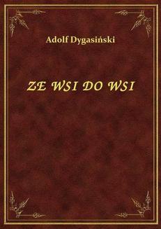 Chomikuj, ebook online Ze Wsi Do Wsi. Adolf Dygasiński