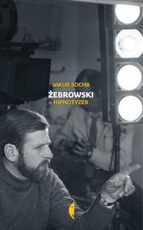 Chomikuj, ebook online Żebrowski. Jakub Socha