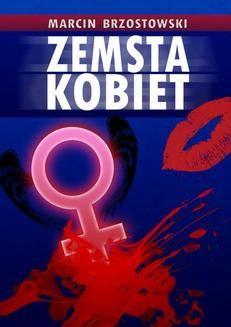 Chomikuj, ebook online Zemsta kobiet. Marcin Brzostowski