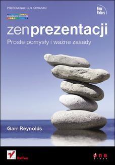 Chomikuj, pobierz ebook online Zen prezentacji. Proste pomysły i ważne zasady. Garr Reynolds