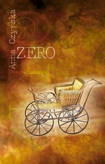 Chomikuj, ebook online Zero. Anna Czyrska