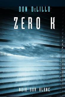 Chomikuj, ebook online Zero K. Don DeLillo