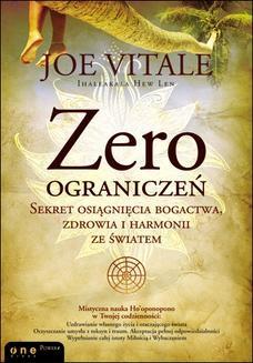 Ebook Zero ograniczeń. Sekret osiągnięcia bogactwa, zdrowia i harmonii ze światem pdf
