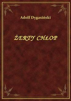 Chomikuj, ebook online Żerty Chłop. Adolf Dygasiński
