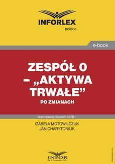 """Chomikuj, ebook online Zespół 0 – """"Aktywa trwałe"""" po zmianach. Izabela Motowilczuk"""