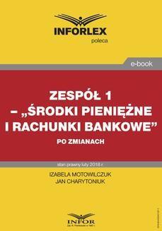 """Chomikuj, ebook online Zespół 1– """"Środki pieniężne i rachunki bankowe"""" po zmianach. Izabela Motowilczuk"""