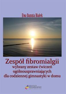 Chomikuj, pobierz ebook online Zespół fibromialgii. dr Ewa D. Białek