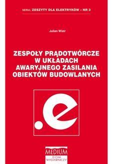 Chomikuj, ebook online Zespoły prądotwórcze w układach awaryjnego zasilania obiektów budowlanych. Julian Wiatr