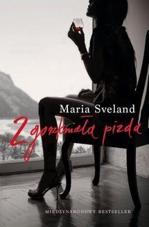 Chomikuj, ebook online Zgorzkniała pizda. Maria Sveland