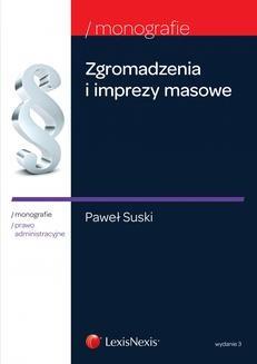 Chomikuj, ebook online Zgromadzenia i imprezy masowe. Wydanie 3. Paweł Suski