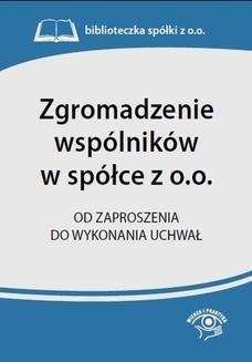 Ebook Zgromadzenie wspólników w spółce z o.o. Od zaproszenia do wykonania uchwał pdf
