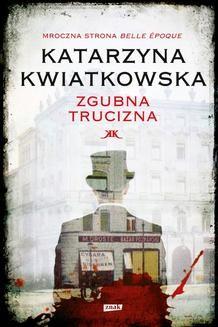 Chomikuj, ebook online Zgubna trucizna. Katarzyna Kwiatkowska