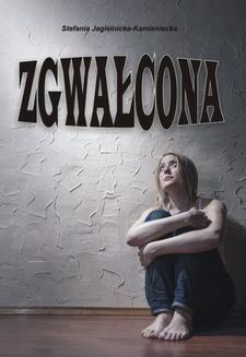 Chomikuj, ebook online Zgwałcona. Stefania Jagielnicka-Kamieniecka