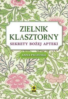 Chomikuj, ebook online Zielnik klasztorny. Anna Paczuska