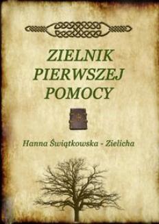 Chomikuj, ebook online Zielnik pierwszej pomocy. Hanna Świątkowska