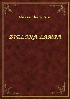Chomikuj, ebook online Zielona Lampa. Aleksander S. Grin