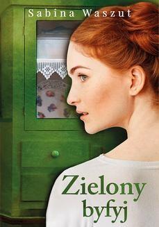 Chomikuj, ebook online Zielony byfyj. Sabina Waszut