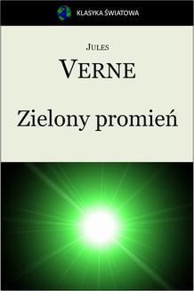 Chomikuj, pobierz ebook online Zielony promień. Jules Verne