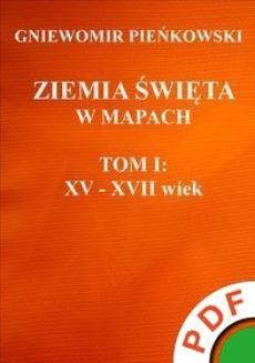 Ebook Ziemia Święta w mapach. Tom 1. XV – XVII wiek pdf