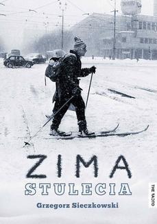 Chomikuj, ebook online Zima stulecia. Grzegorz Sieczkowski