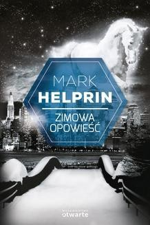 Chomikuj, pobierz ebook online Zimowa opowieść. Mark Helprin