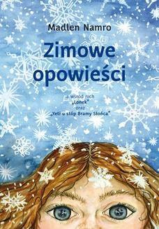 Chomikuj, pobierz ebook online Zimowe opowieści. Madlen Namro