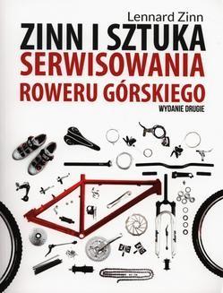 Chomikuj, ebook online Zinn i sztuka serwisowania roweru górskiego. Lennard Zinn