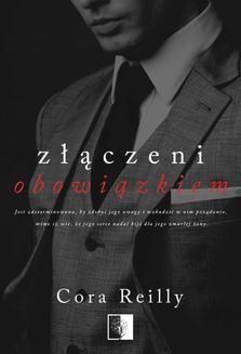 Chomikuj, ebook online Złączeni obowiązkiem. Cora Reilly