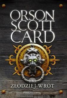 Chomikuj, pobierz ebook online Złodziej wrót. Orson Scott Card