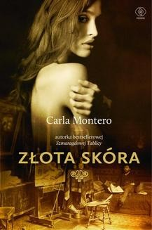 Chomikuj, ebook online Złota skóra. Carla Montero