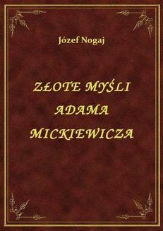 Chomikuj, ebook online Złote Myśli Adama Mickiewicza. Józef Nogaj