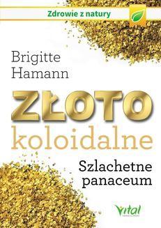 Ebook Złoto koloidalne. Szlachetne panaceum pdf