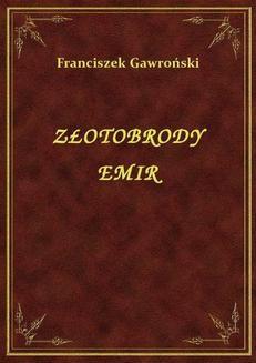 Chomikuj, ebook online Złotobrody Emir. Franciszek Gawroński