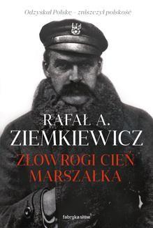 Chomikuj, ebook online Złowrogi cień Marszałka. Rafał A. Ziemkiewicz