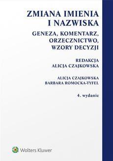 Chomikuj, ebook online Zmiana imienia i nazwiska. Geneza, komentarz, orzecznictwo, wzory decyzji. Barbara Romocka-Tyfel
