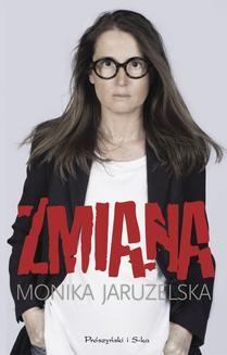 Chomikuj, ebook online Zmiana. Monika Jaruzelska