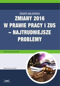 Chomikuj, ebook online Zmiany 2016 w prawie pracy i ZUS – najtrudniejsze problemy. Renata Majewska