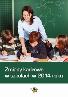 Chomikuj, ebook online Zmiany kadrowe w szkołach w 2014 roku. Agnieszka Rumik