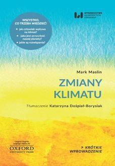 Chomikuj, ebook online Zmiany klimatu. Krótkie Wprowadzenie 11. Mark Maslin