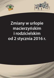 Chomikuj, pobierz ebook online Zmiany w urlopie macierzyńskim i rodzicielskim od 2 stycznia 2016 r.. Katarzyna Wrońska-Zblewska