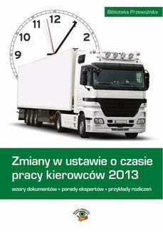 Chomikuj, pobierz ebook online Zmiany w ustawie o czasie pracy kierowców 2013. Praca zbiorowa