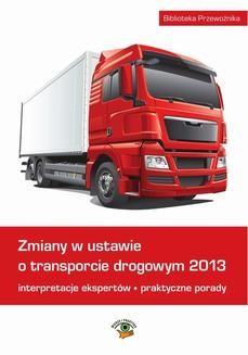 Chomikuj, ebook online Zmiany w ustawie o transporcie drogowym 2013. Praca zbiorcza