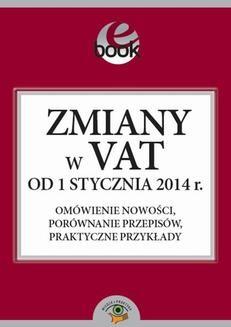 Chomikuj, pobierz ebook online Zmiany w VAT od 1 stycznia 2014 roku. Kuciński Rafał