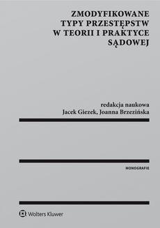 Ebook Zmodyfikowane typy przestępstw w teorii i praktyce sądowej pdf