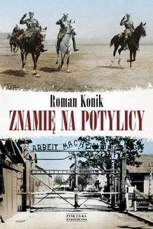 Chomikuj, ebook online Znamię na potylicy. Opowieść o rotmistrzu Pileckim. Roman Konik