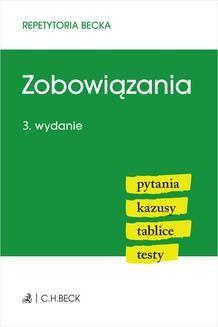 Chomikuj, ebook online Zobowiązania. Pytania. Kazusy. Tablice. Testy. Wydanie 3. Anna Grochowska-Wasilewska